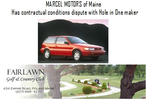 National Hole in One Prize Not Awarded Complaints NON Payment Marcel Motors Maine Hole in One Car Dealer Program frauds